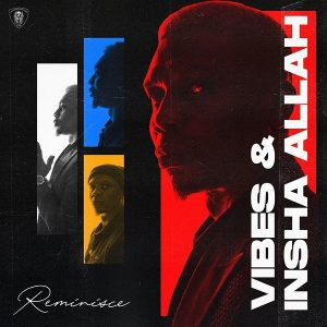 Reminisce Vibes And Insha Allah (FULL EP) download