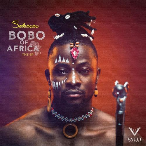 Selebobo  Bobo Of Africa (FULL EP) download