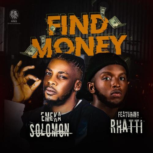 Emeka Solomon Find Money Ft . Rhatti mp3 download