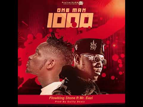 Flowking Stone Ft. Mr Eazi One Man Thousand mp3 download