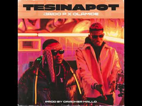 Jaido P TesiNaPot Ft. Olamide mp3 download