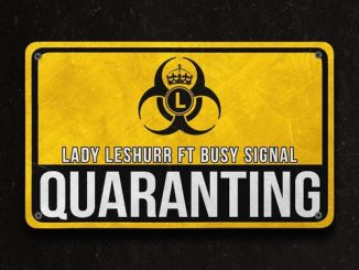 Lady Leshurr Ft. Busy Signal  Quaranting mp3 download