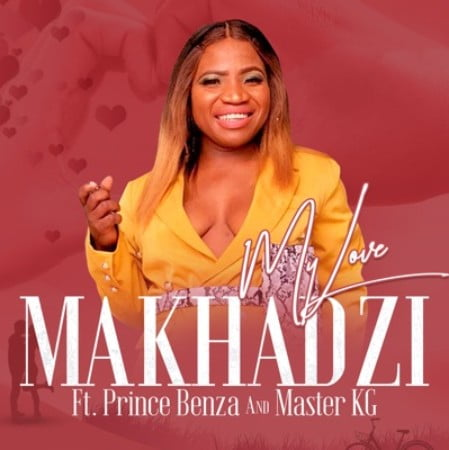 Makhadzi My Love Ft. Master KG, Prince Benza mp3 download