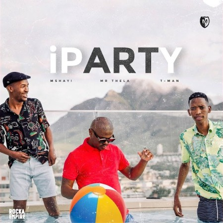 Mshayi & Mr Thela iParty Ft. T-Man mp3 download
