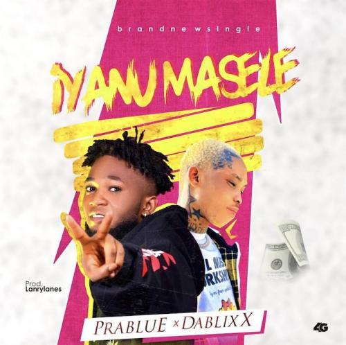 Prablue Ft. Dablixx  Iyanu Masele mp3 download