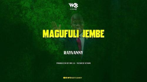Rayvanny Magufuli Jembe mp3 download