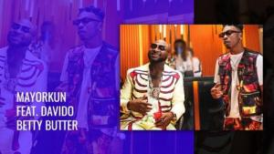 VIDEO: Mayorkun Ft. Davido - Betty Butter Mp4 Download
