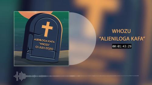 Whozu Alieniloga Kafa mp3 download