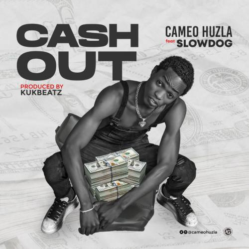 Cameo Huzla  Cash Out Ft. Slowdog mp3 download