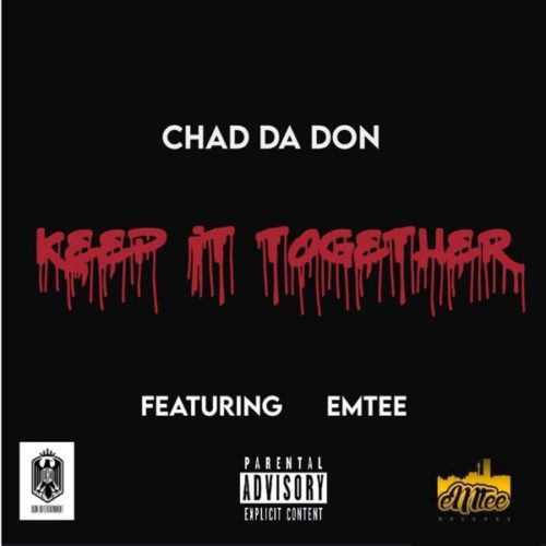 Chad Da Don Keep It Together Ft. Emtee mp3 download