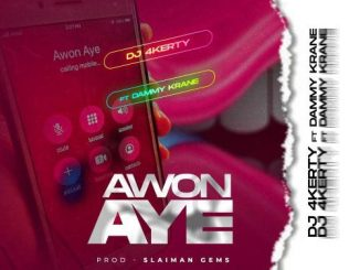 DJ 4Kerty  Awon Aye Ft. Dammy Krane mp3 download