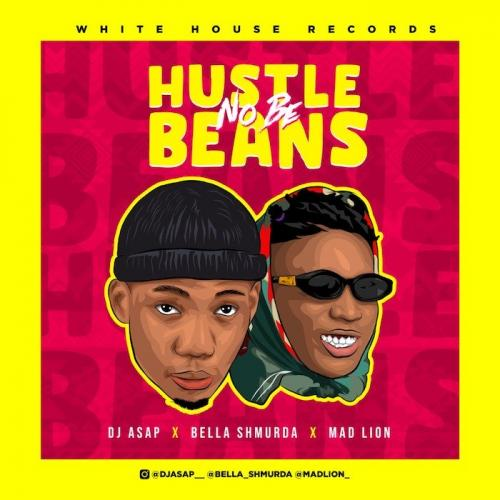 DJ Asap Ft. Mad Lion x Bella Shmurda Hustle No Be Beans mp3 download