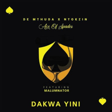 De Mthuda & Ntokzin Dakwa Yini Ft. MalumNator mp3 download