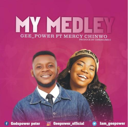 Geepower My Medley Ft. Mercy Chinwo mp3 download
