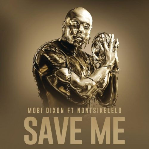 Mobi Dixon Save Me Ft. Nontsikelelo mp3 download