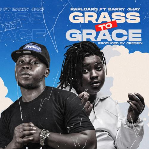Raploard Grass To Grace Ft. Barry Jhay mp3 download