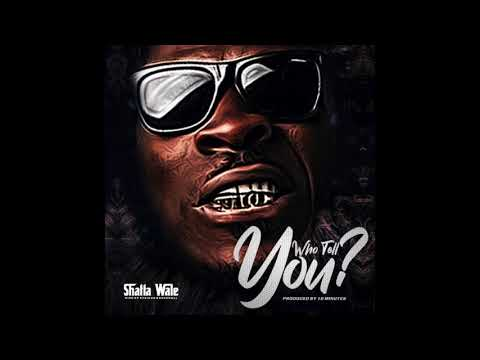Shatta Wale Who Tell You ? mp3 download