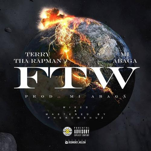 Terry Tha Rapman Ft. M.I Abaga  FTW (Fuck The World) mp3 download