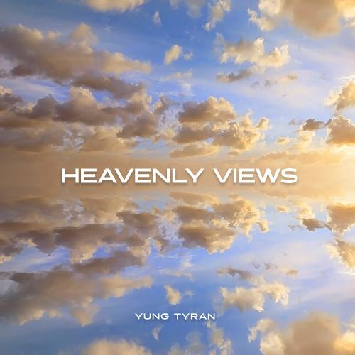Yung Tyran Heavenly Views mp3 download