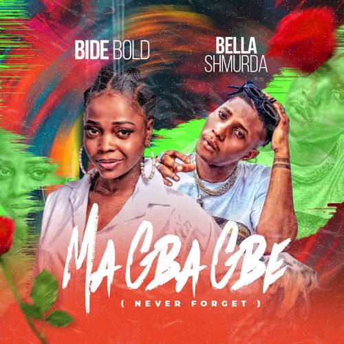 Bide Bold Ft. Bella Shmurda Ma Gba Gbe (Never Forget) mp3 download