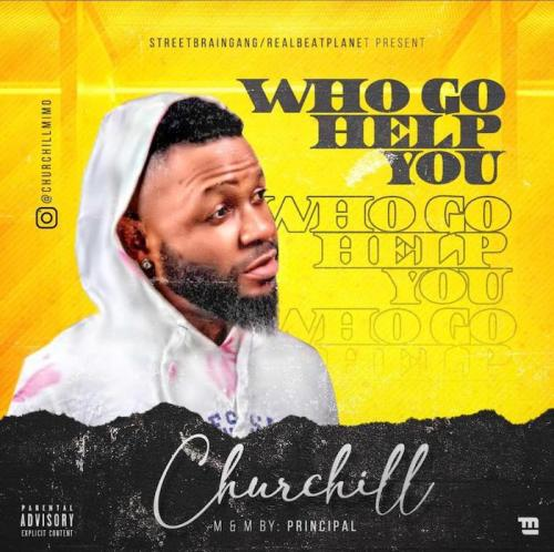 Churchill Who Go Help You mp3 download