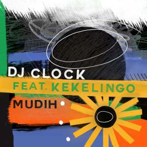 DJ Clock Mudih Ft. Kekelingo mp3 download