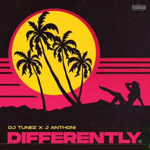 DJ Tunez  Differently Ft. J. Anthoni mp3 download