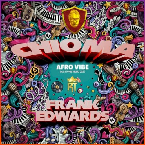 Frank Edwards CHIOMA Afro mp3 download
