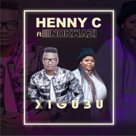 Henny C  Xigubu Ft. Nokwazi mp3 download