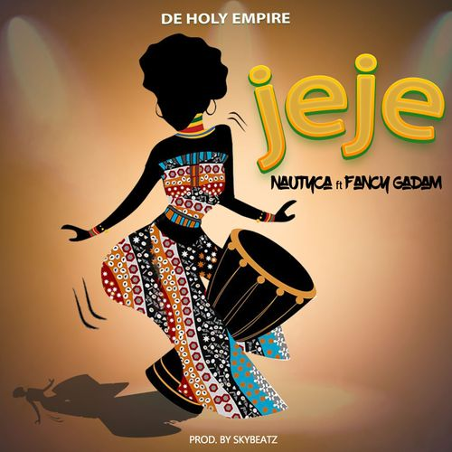 Nautyca  Jeje Ft. Fancy Gadam mp3 download