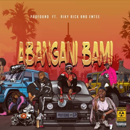 Profound  Abangani Bami ft. Riky Rick x Emtee mp3 download