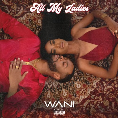 WANI  All My Ladies mp3 download