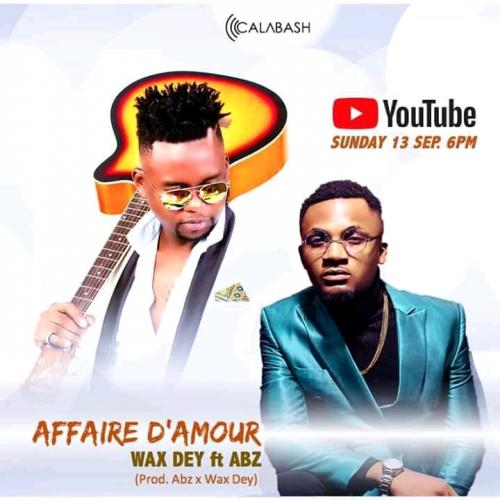 Wax Dey Affaire D'amour Ft. Abz mp3 download