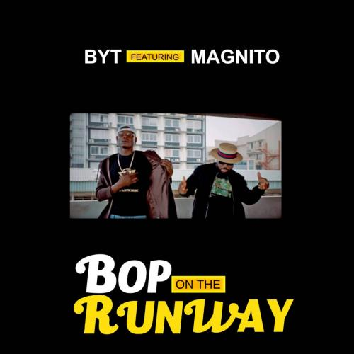 BYT  Bop On The Runway Ft. Magnito mp3 download