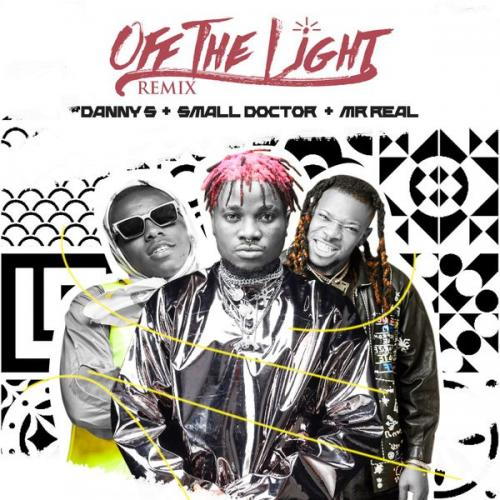 Danny S Off The Light (Remix) Ft. Small Doctor, Mr Real mp3 download