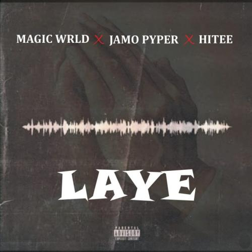 Magic Wrld  Laye Ft. Jamopyper, Hitee mp3 download