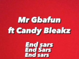 Mr Gbafun Ft. Candy Bleakz End SARS mp3 download