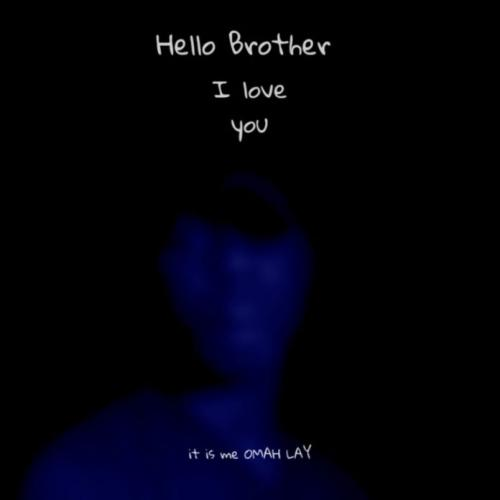 Omah Lay Hello Brother mp3 download