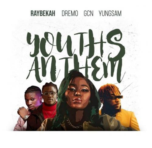 Raybekah  Youths Anthem Ft. Dremo, Yungsam, GCN mp3 download
