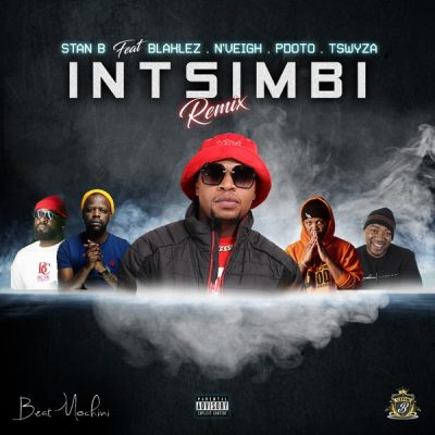 Stan B  Intsimbi Ft. PDot O, Tswyza, Blaklez, N'veigh mp3 download