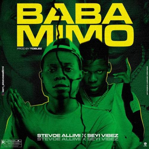 Stevoe Allimi Ft. Seyi Vibez  Baba Mimo mp3 download