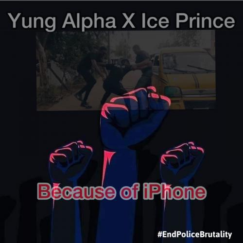 Yung Alpha Ft. Ice Prince  Because Of iPhone mp3 download