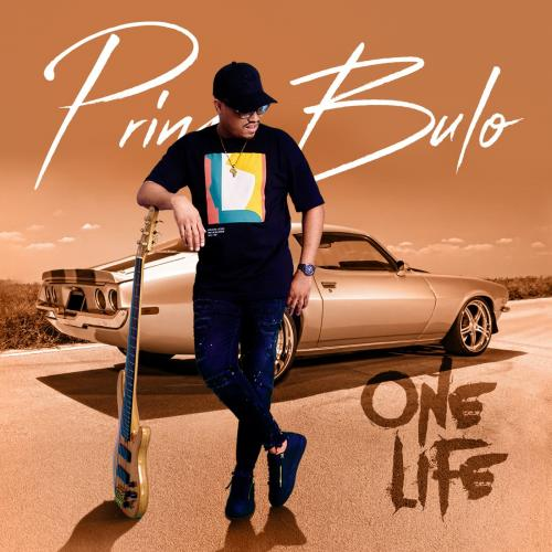 Prince Bulo  One Life (ALBUM) download