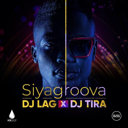 DJ Lag Siyagroova Ft. DJ Tira mp3 download