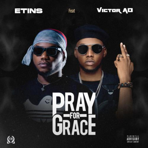 Etins  Pray For Grace Ft. Victor AD mp3 download