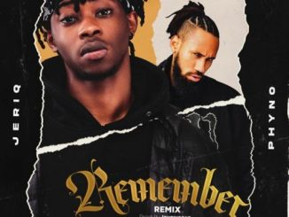 JeriQ  Remember (Remix) Ft. Phyno mp3 download
