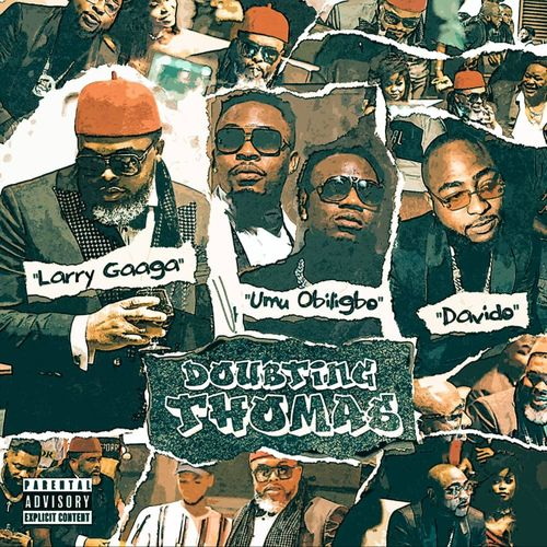 Larry Gaaga  Doubting Thomas Ft. Davido, Umu Obiligbo mp3 download