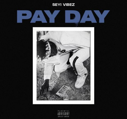 Seyi Vibez Pay Day  mp3 download
