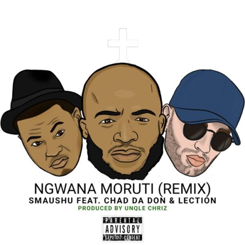 Smaushu Ft. Chad Da Don, Lection Ngwana Moruti (Remix) mp3 download