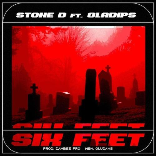 Stone D Ft. Oladips  Six Feet mp3 download